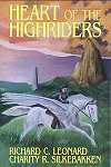 Heart of the Highriders, by Richard C. Leonard and Charity R. Silkebakken